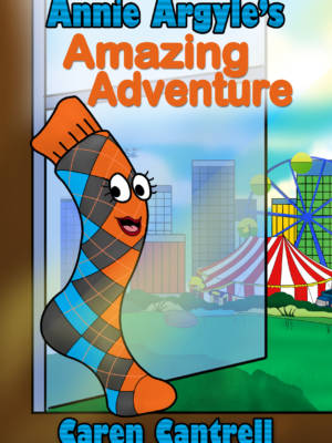 Caren Cantrell annie argyle's amazing adventures